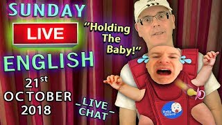 Live English Lesson - 21st October 2018 - 2pm UK time - Baby Expressions - Mystery Idiom - New Words