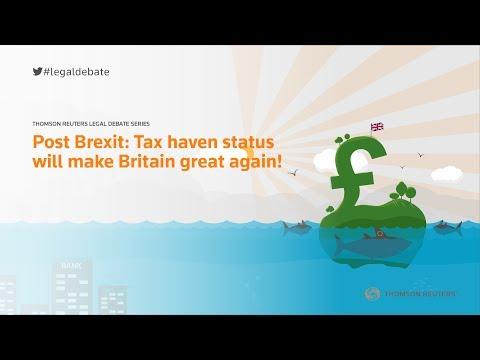 Legal Debate Series - 10 Post Brexit: Tax haven status will make Britain great again!
