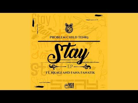 Problem Child Ten83 (feat. Fanatik & Nkagi) - Stay (Ten83 Vox Mix)