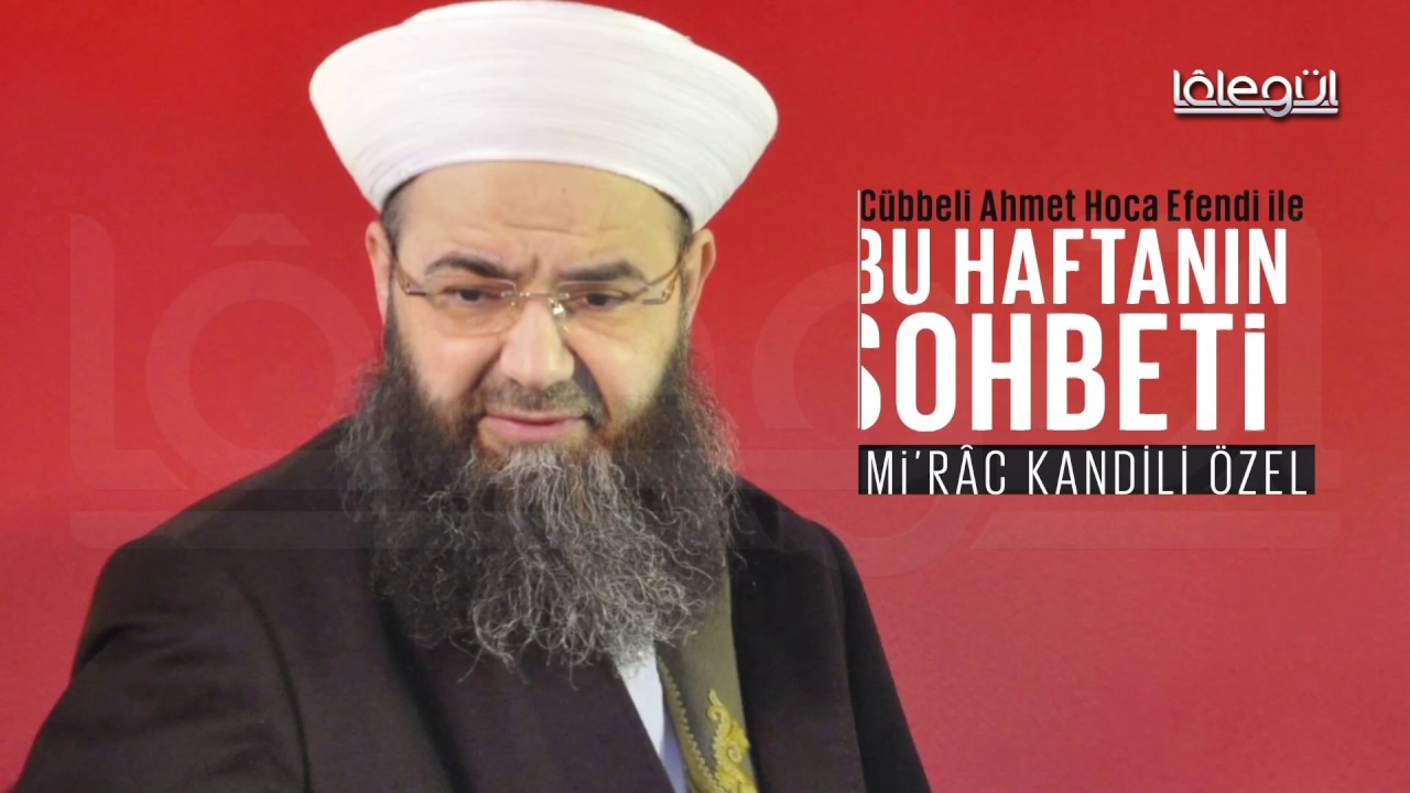 03 Mayıs 2016 Tarihli Bu Haftanın Sohbeti - Cübbeli Ahmet Hocaefendi Lâlegül TV