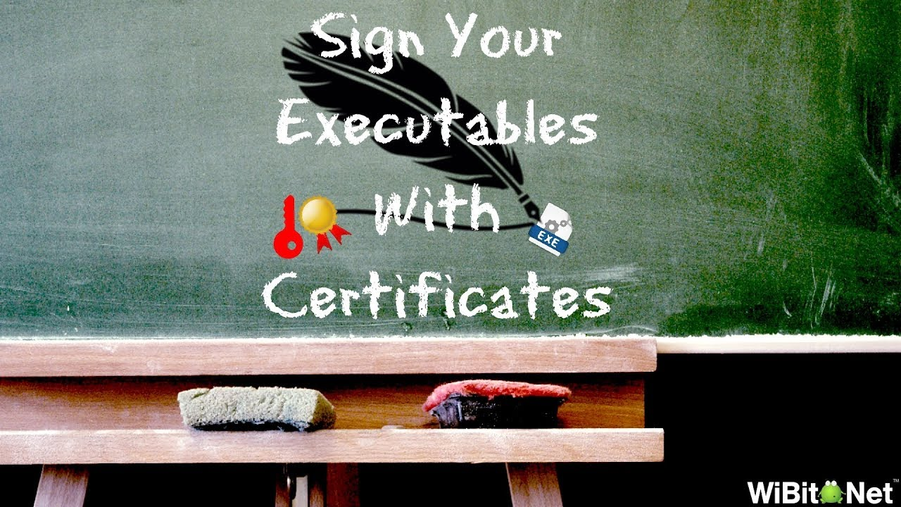 WiBisode: Sign Your Executables With Certificates