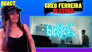 Greg Ferreira - BLESSED [REACT Mah Moojen]