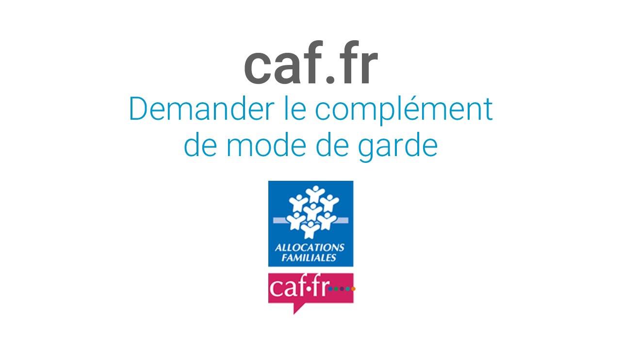 Les Tutos Caf Faire Une Demande De Complement De Mode De Garde