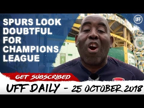 TOTTENHAM HOTSPURS FLAKING IN THE CHAMPIONS LEAGUE | UFF Daily