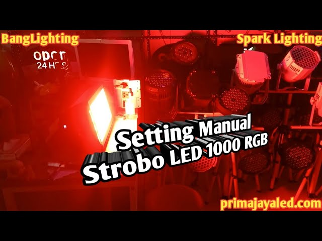 Setting Manual Strobo LED 1000 RGB