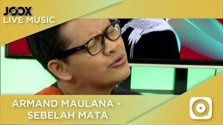 Armand Maulana - Sebelah Mata (Live on JOOX)