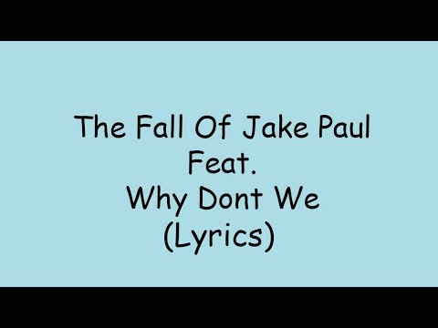 The Fall Of Jake Paul Feat. Why Don't We (Lyrics)