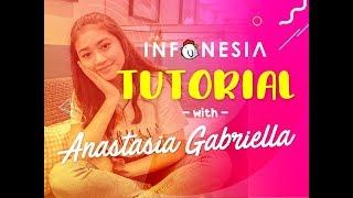 Tutorial Infonesia with Anastasia Gabriella