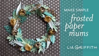 How To Make Easy Mini Mums and Greenery with Frosted Paper