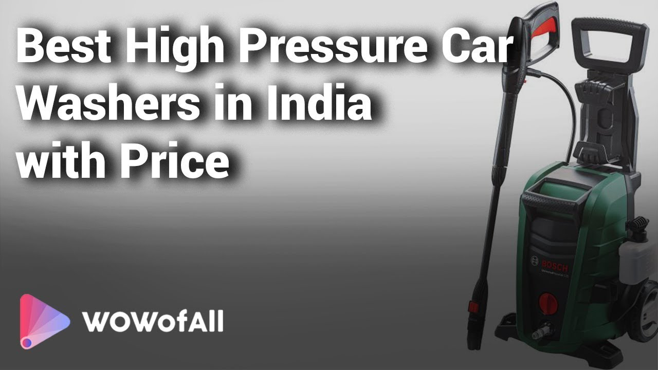 Best High Pressure Car Washers In India Complete List With Features