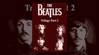 The Beatles - Trilogy Part II
