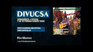 Los 3 Sudamericanos - Rio Manso - Divucsa