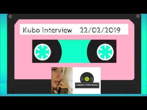 Kubo Interview - Camden Town Radio - 22/02/2019