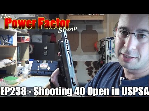 Episode 238 - Shooting 40 Open in USPSA