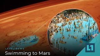 Level1 News July 5 2019: Swimming to Mars