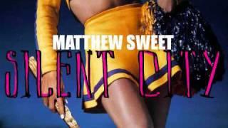 Matthew Sweet - Silent City (Movie Version)
