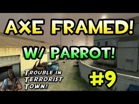 Axe Framed! (Trouble in Terrorist Town w/ Parrot)