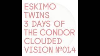 Eskimo Twins - 3 Days of the Condor