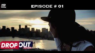 Dropout Pvt Ltd- Full Episode 01 - The hunt for competent dropouts begins!