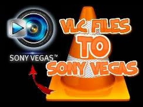 HOW TO OPEN VLC FILES TO SONY VEGAS (11,12,13)
