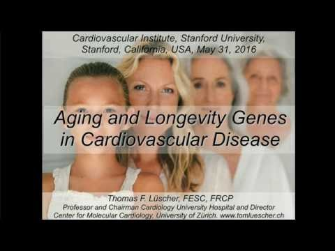 """Aging and Longevity Genes and Cardiovascular Disease"" -- Thomas F. Lüscher, MD, FRCP"