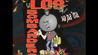 """Los Bombarderos -""""Va Pa"""