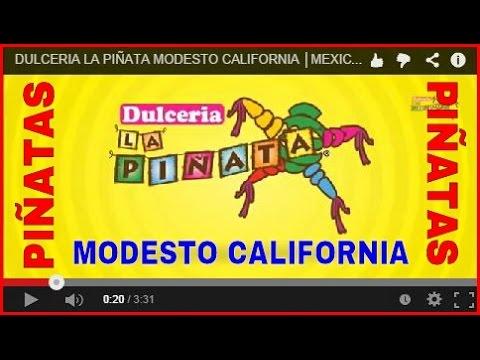DULCERIA LA PIÑATA MODESTO CALIFORNIA │MEXICAN CANDIES LA PINATA