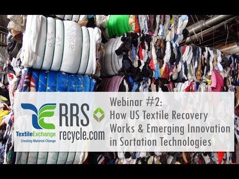 Webinar #2  How U.S. Textile Recovery Works And Emerging Innovation In Sortation Technologies