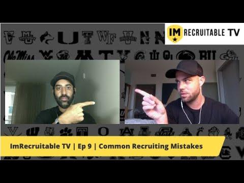 ImRecruitable TV | Episode 9 | Common Recruiting Mistakes