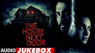 Full Album: The House Next Door | Audio Jukebox