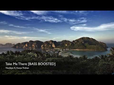 Take Me There [BASS BOOSTED] - Nucleya ft....