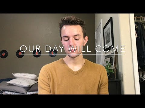 Our Day Will Come - Original Song