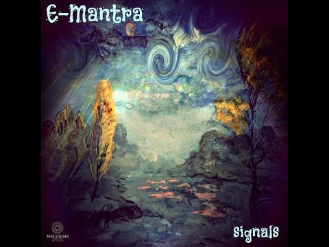 E-Mantra - Signals (Full EP-Re-Edit)