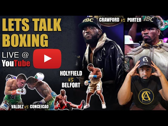 Wow! Crawford vs Spence! Holyfield Knocked out by Beltfort Valdez Vs Conceicao! [ Lets Talk Boxing!