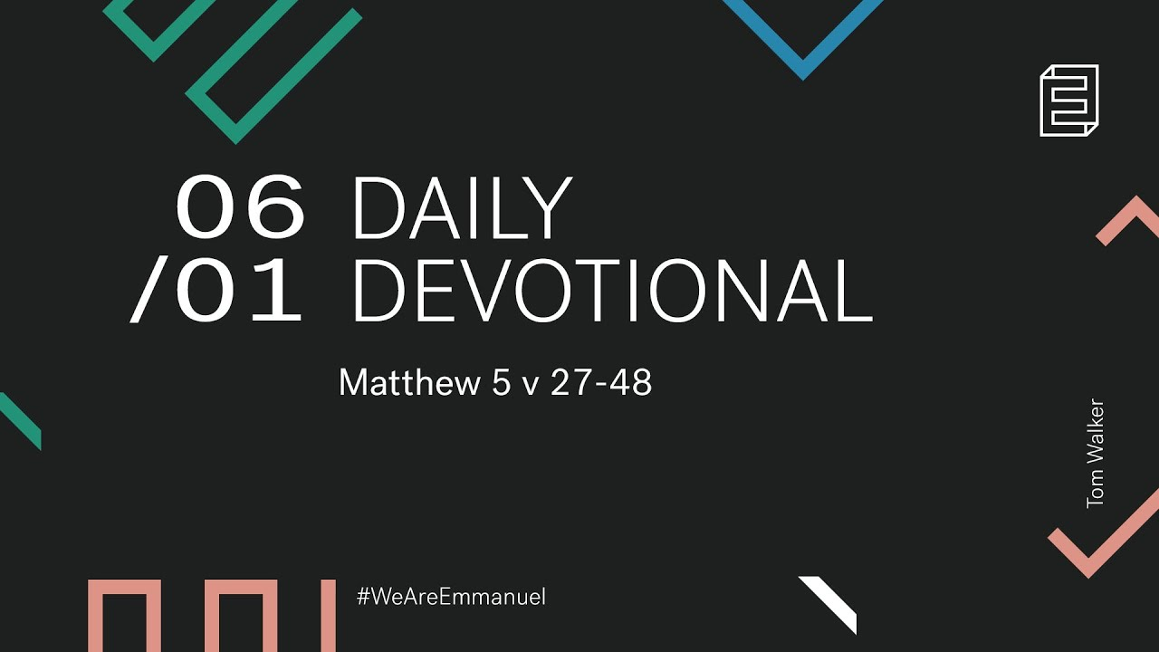 Daily Devotion with Tom Walker // Matthew 5:27-48 Cover Image