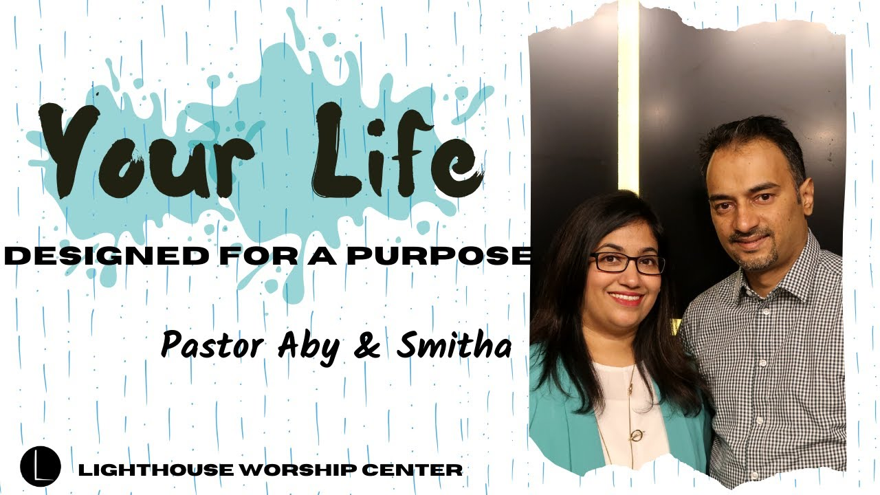 Your Life - Designed for a Purpose | Pastor Aby & Smitha | LightHouse Worship Center