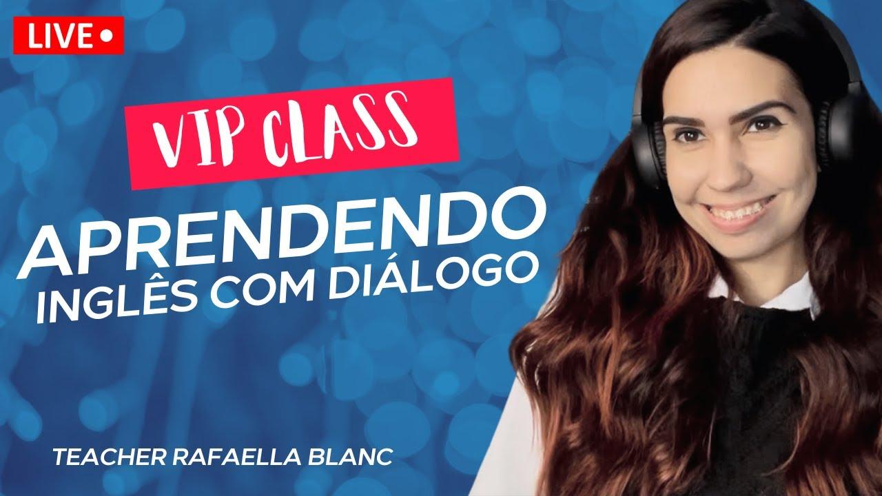 APRENDENDO INGLÊS COM DIÁLOGO | VIP CLASS 243