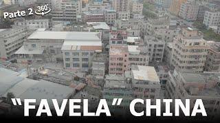 """360º - Parte 2 """"FAVELA"""" área POBRE em Shenzhen CHINA! COMO É, o que vai acontecer"""