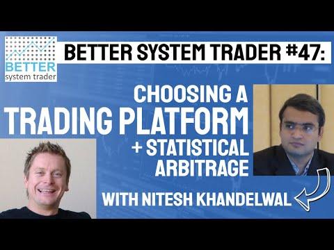 047: Nitesh Khandelwal on choosing a trading platform plus trading statistical arbitrage