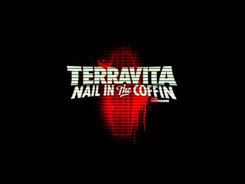 Terravita- Nail In The Coffin (320) 2011 HD