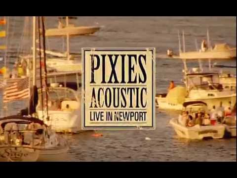 Pixies - Acoustic: Live in Newport (2005)