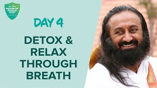 Detox & Relax Through Breath | Day 4 of 10 Days Breath And Meditation Journey With Gurudev