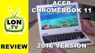 Acer Chromebook 11 (2016) Review - IPS Display - $179 - CB3-131-C3SZ