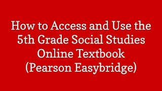 How to Use the 5th Grade Social Studies Textbook from Pearson Easybridge