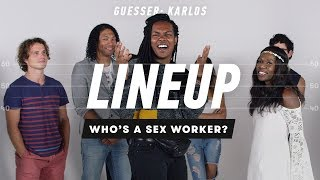 Who's A Sex Worker (Karlos) | Lineup | Cut