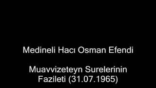 Muavvizeteyn Surelerinin Fazileti (31.07.1965)- Medineli Hacı Osman Efendi