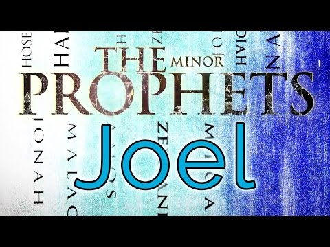 Minor Prophets  Joel