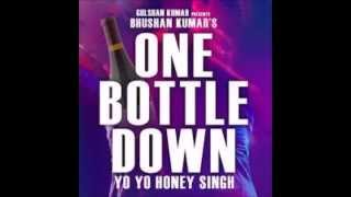 One Bottle Down I Yo Yo Honey Singh - Download