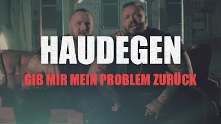 Haudegen - Gib mir mein Problem zurück (Offizielles Video)
