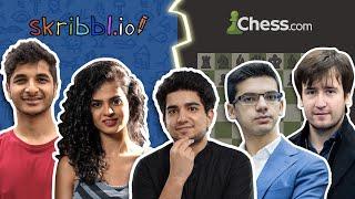 CHESS or SCRIBBLE ft. Anish, Vidit, Radjabov, Tania, Adhiban